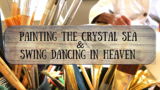 Painting the Crystal Sea & Swing Dancing in Heaven - Guided Elder Care